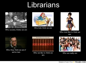 frabz-Librarians-Who-society-thinks-we-are-Who-kids-think-we-are-Who-m-ff52f9